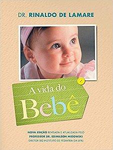 A Vida do Bebê - Rinaldo de Lamare - Capa dura