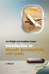 INTRODUCTION TO AIRCRAFT AEROELASTICITY AND LOADS - JAN ROBERT WRIGHTAND JONATHAN EDWARD COOPER