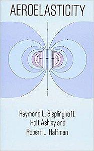 Aeroelasticity - por Raymond L. Bisplinghoff, Engineering, Robert L. Halfman