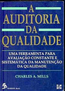 A auditoria da qualidade: uma ferramenta para avaliação constante e sistemática da manutenção da qualidade
