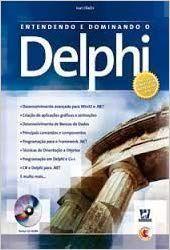 Entendendo E Dominando O Delphi (+ CD-ROM) - Ivan Hladni