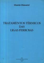 Tratamentos Térmicos das Ligas Ferrosas - Vicente Chiaverini