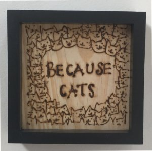 Quadro 15x15 Because Cats