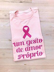 T-SHIRTS CANELADA OUTUBRO ROSA UM GESTO DE AMOR PRÓPRIO