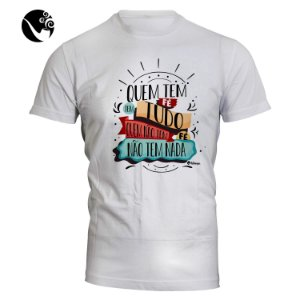 Camiseta Quem tem Fé tem Tudo