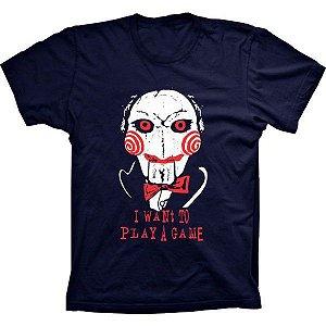 Camiseta Jogos Mortais I Want to Play a Game