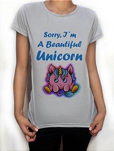 "Camiseta Exclusiva ""Sorry, I'm A Beautiful UNICORN"""