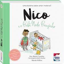 Livro - Muita Calma Nessa Hora! - Nico e o Bebê Nada Bonzinho