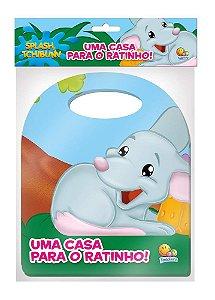 Livro Banho -Splash, Tchibum- Uma Casa Para O Ratinho!