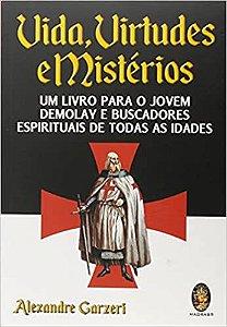 Vidas virtudes e mistérios: Um livro para o jovem Demolay e buscadores espirituais de todos as idades