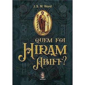Quem Foi Hiram Abiff