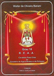 Grau 18 REAA Cavaleiro Rosa Cruz ou Cavaleiro da Águia Branca e do Pelicano