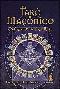 Tarô maçônico: Os Arcanos da arte real