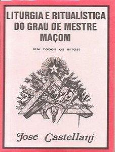 Liturgia e Ritualística do Grau de Mestre Maçom