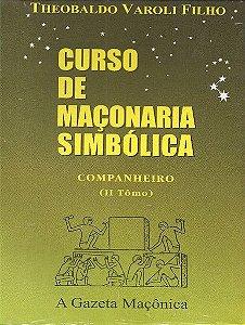 Curso de Maçonaria Simbólica Companheiro - Tomo II