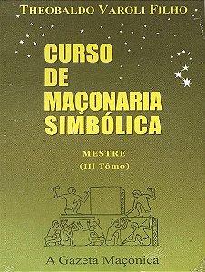 Curso de Maçonaria Simbólica Mestre - Tomo III