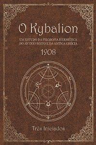 O Kybalion - Um estudo da filosofia hermética do antigo Egito e da antiga Grécia