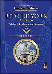 Livro Rito de York Atualizado - Trabalho de Emulação e Aperfeiçoamento