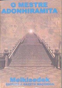 Livro - O Mestre Adonhiramita - Melkisedek