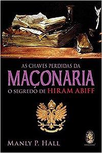 Livro - As chaves perdidas da maçonaria - O segredo de Hiram Abiff