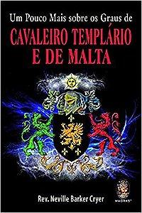 Livro - Um pouco mais sobre os graus de Cavaleiro Templário e de Malta