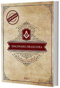 PRÉ-VENDA - MAÇONARIA BRASILEIRA: a história ocultada