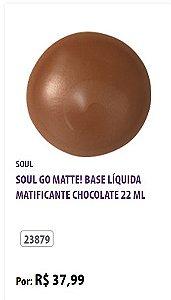 SOUL O MATTE! BASE LÍQUIDA MAGTIFICANTE 22ML. TOM Chocolate, Bege escuro, Bege rosado.