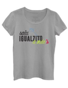 Camiseta Saiu Igualzito a mãe - Cinza