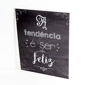 Placa Decorativa de MDF - A Tendência é Ser Feliz