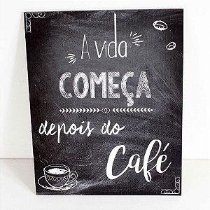 Placa Decorativa de MDF - A Vida Começa Depois do Café