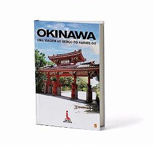 """Livro """"OKINAWA UMA VIAGEM AO BERÇO DO KARATE-DO"""""""