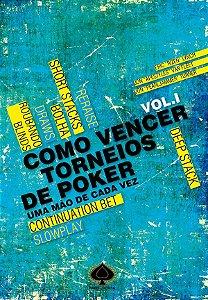 Como Vencer Torneios de Poker - Volume I
