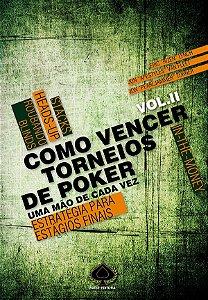 Como Vencer Torneios de Poker - Volume II