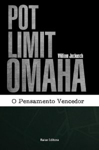 Pot Limit Omaha: O Pensamento Vencedor