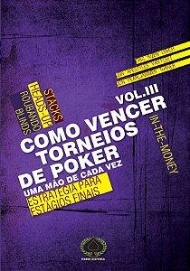 Como Vencer Torneios de Poker - Volume III