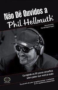 Não dê Ouvidos a Phil Hellmuth