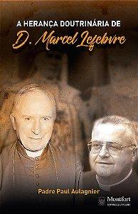 A Herança Doutrinária de D. Marcel Lefebvre