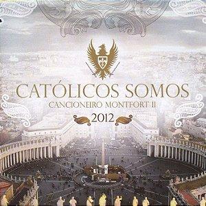 CD - Cancioneiro Montfort II - Católicos Somos