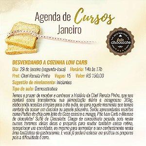 Curso Presencial - Desvendando a cozinha Low Carb: Mitos e Verdades - Chef Renata Pinho 29.01.2018