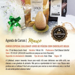 Curso Presencial Especial Callebaut: Ovos de Páscoa com chocolate Belga - Chef Gláucia Scheffel - 23.03.2018