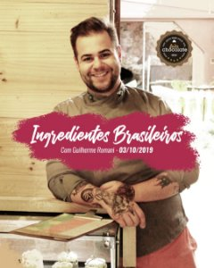 Curso Presencial: Ingredientes Brasileiros com Guilherme Romani - 03.10.2019 (quinta-feira)