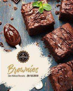 Curso Presencial: Brownies com Heloize Morozini 29.10.2019 (terça-feira)