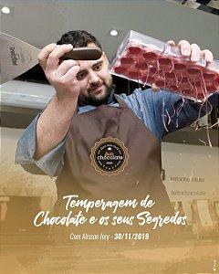 Curso Presencial: Temperagem de Chocolate e os seus segredos com Alisson Jory 30.11.2019 (Sábado)
