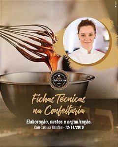 Curso Presencial: Fichas Técnicas na Confeitaria – elaboração, custos e organização com Carolina Garofani - 12.11.2019 (terça)