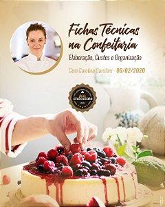 Curso Presencial - Fichas Técnicas na Confeitaria: elaboração, custos e organização com Carolina Garofani 06.02.2020 (quinta)