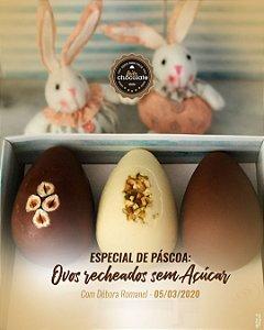 Curso Presencial - Especial de Páscoa: Ovos recheados sem Açúcar com Débora Romanel - 05.03.2020 (quinta)