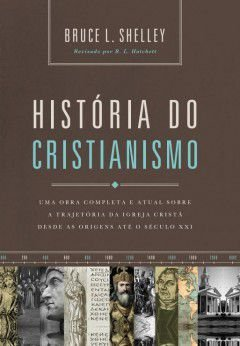 História do Cristianismo - Bruce L. Shelley