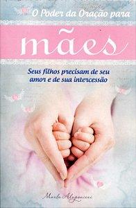 O poder da oração para mães - Marla Alupoaicei