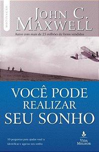 Você Pode Realizar Seu Sonho - John C. Maxwell