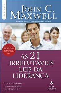 As 21 Irrefutáveis Leis da Liderança - John C. Maxwell